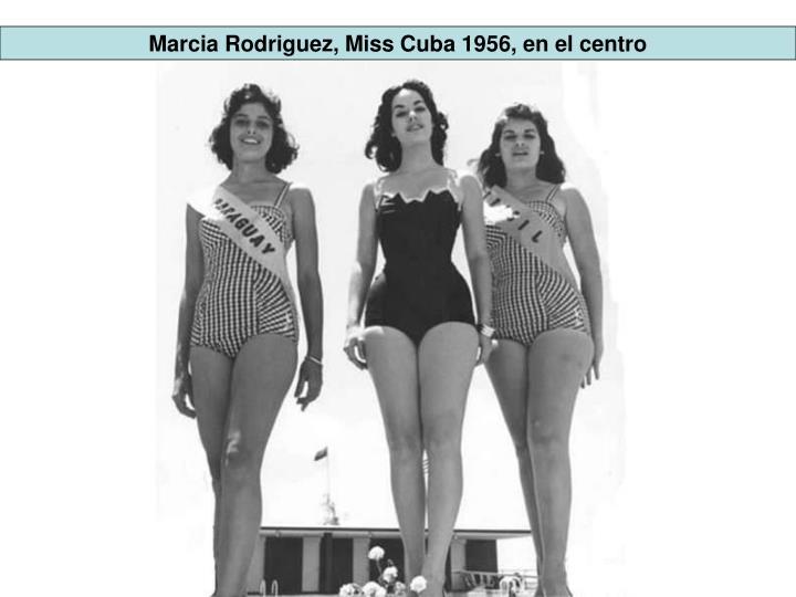 Marcia Rodriguez, Miss Cuba 1956, en el centro