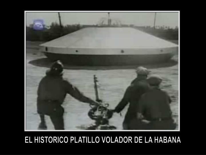 EL HISTORICO PLATILLO VOLADOR DE LA HABANA