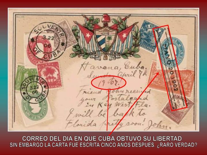 CORREO DEL DIA EN QUE CUBA OBTUVO SU LIBERTAD