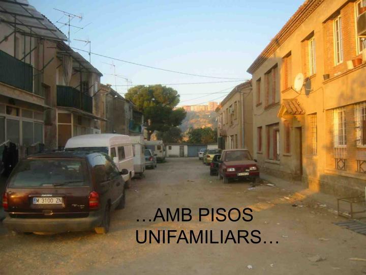 …AMB PISOS UNIFAMILIARS…