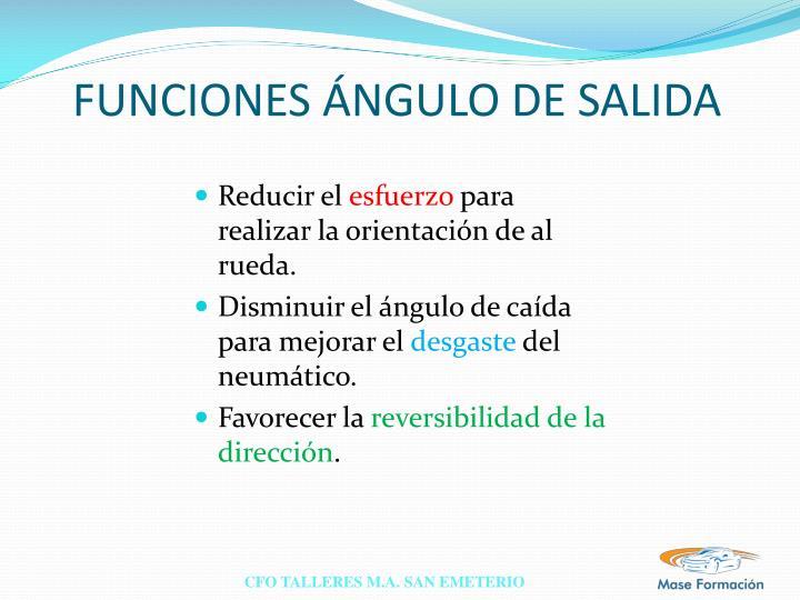 FUNCIONES ÁNGULO DE SALIDA