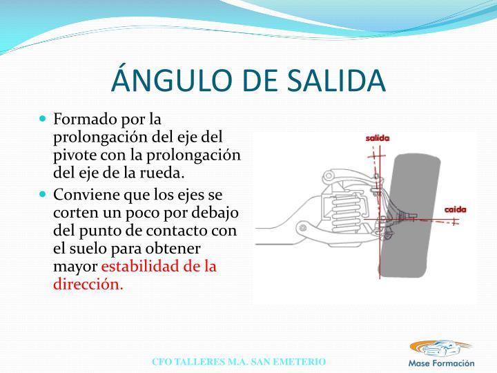 ÁNGULO DE SALIDA
