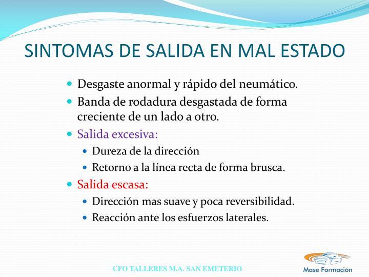 SINTOMAS DE SALIDA EN MAL ESTADO