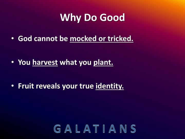Why Do Good