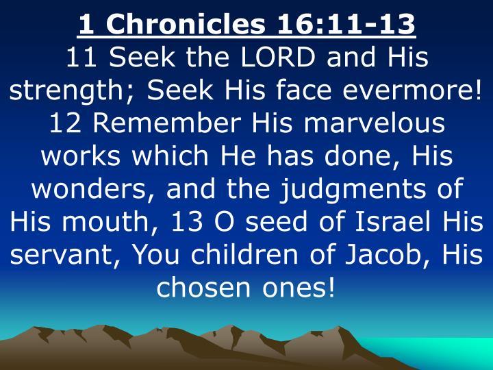 1 Chronicles 16:11-13