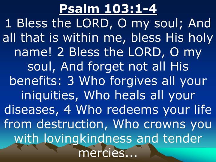 Psalm 103:1-4
