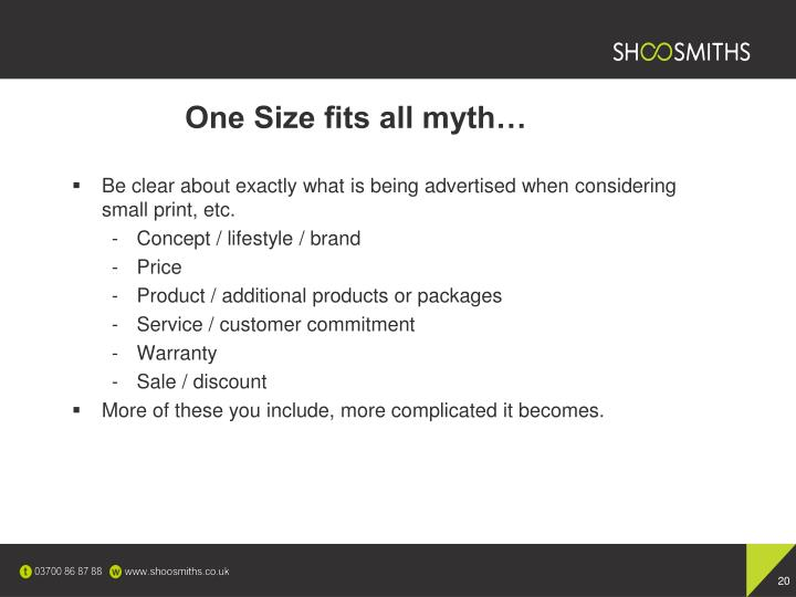 One Size fits all myth…