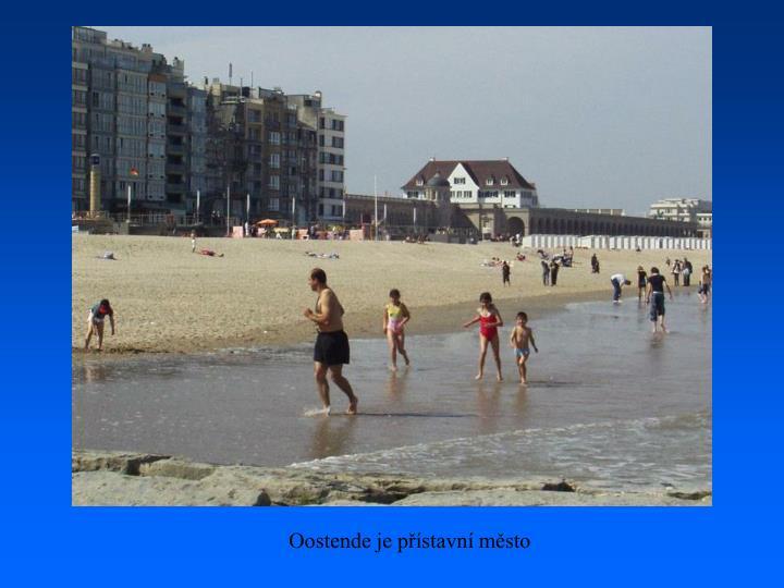 Oostende je přístavní město