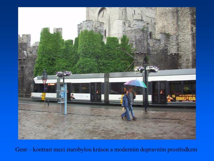 Gent – kontrast mezi starobylou krásou a moderním dopravním prostředkem
