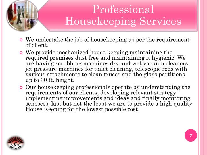 We undertake the job of housekeeping as per the requirement of client.