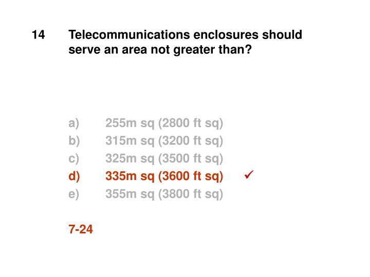 14Telecommunications enclosures should serve an area not greater than?