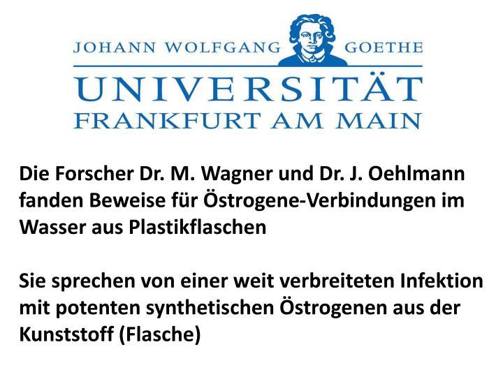Die Forscher Dr. M. Wagner und Dr. J.