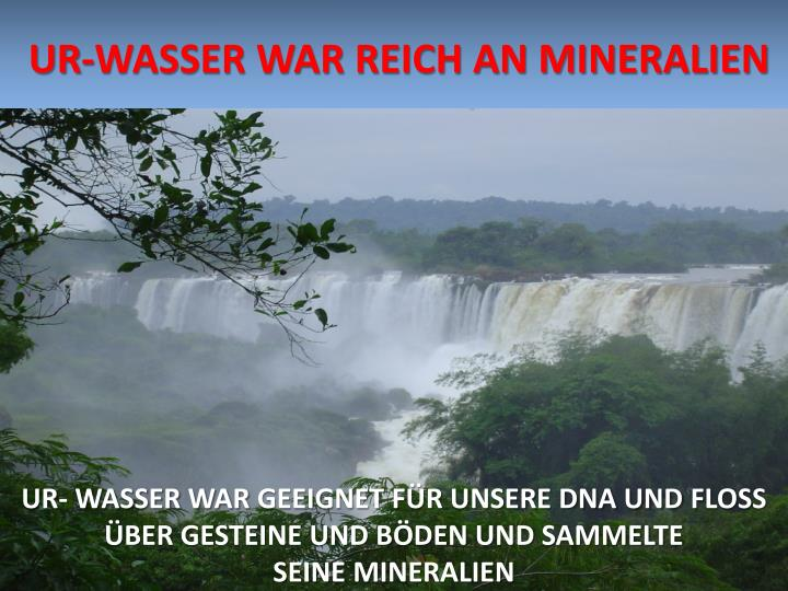 UR-WASSER WAR REICH AN MINERALIEN