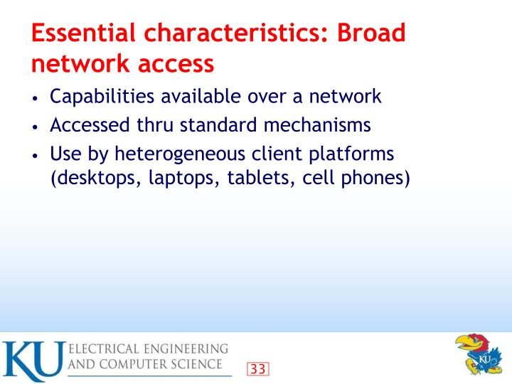 Essential characteristics: Broad network access