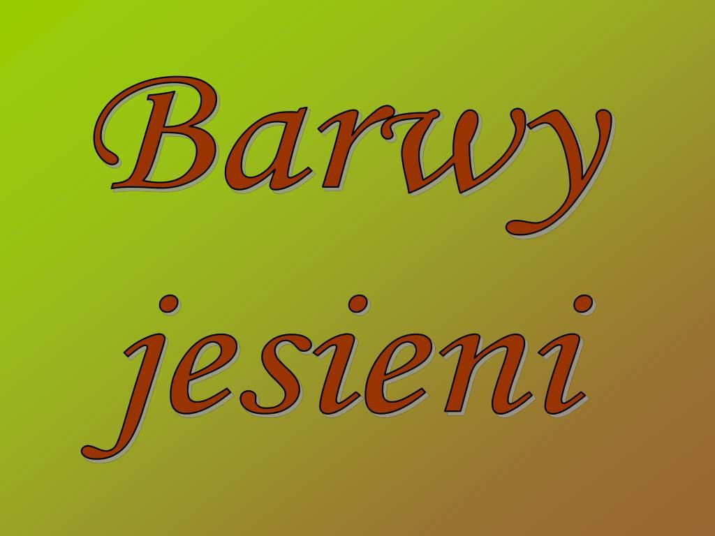 Ppt Barwy Jesieni Powerpoint Presentation Free Download