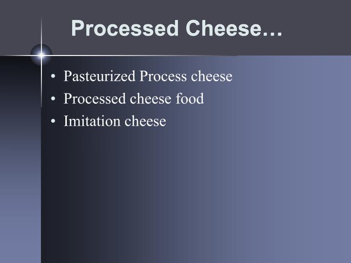 Processed Cheese…
