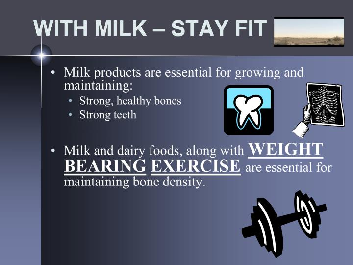 WITH MILK – STAY FIT