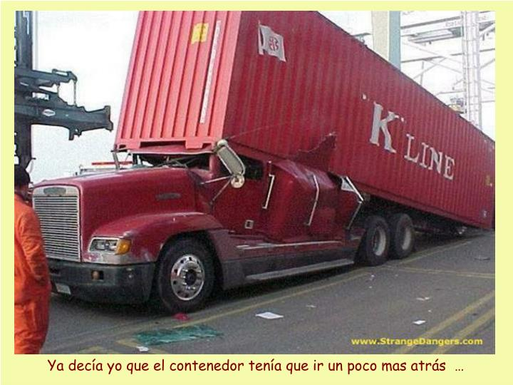 Ya decía yo que el contenedor tenía que ir un poco mas atrás  …
