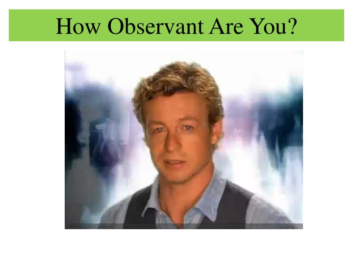 How Observant Are You?