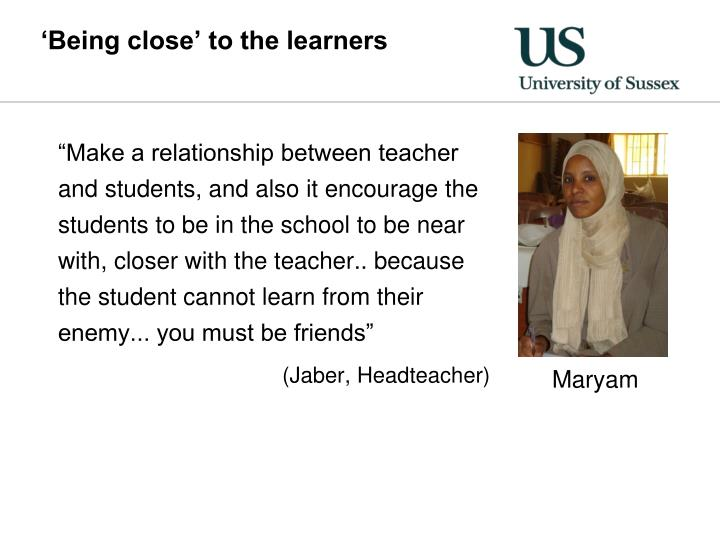 'Being close' to the learners