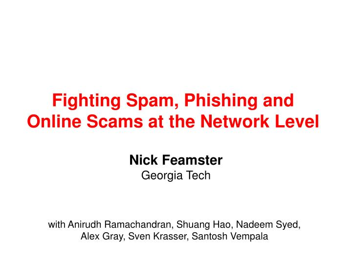 Fighting spam phishing and online scams at the network level