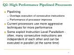 q2 high performance pipelined processors