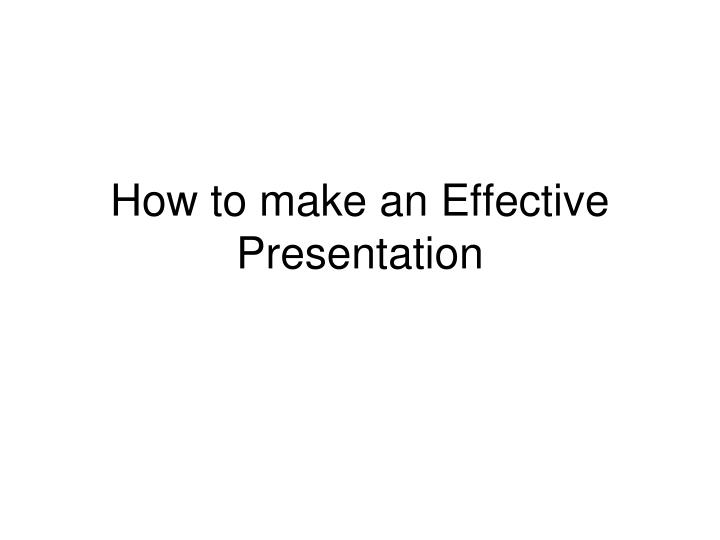 how to make an effective presentation n.
