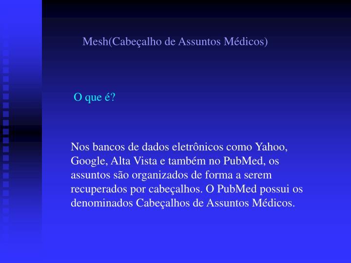 Mesh(Cabeçalho de Assuntos Médicos)