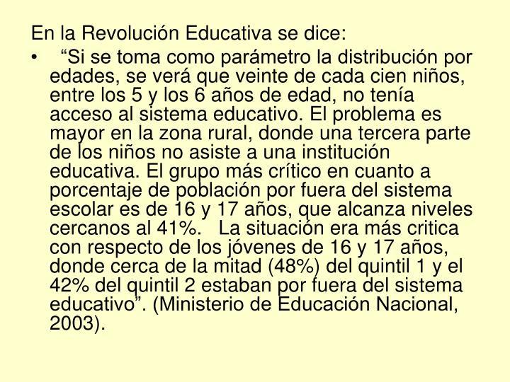 En la Revolución Educativa se dice: