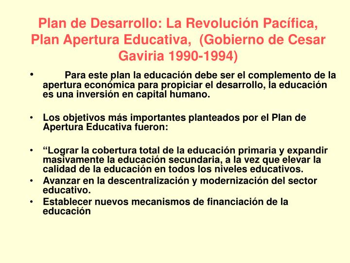 Plan de Desarrollo: La Revolución Pacífica, Plan Apertura Educativa,  (Gobierno de Cesar Gaviria 1990-1994)