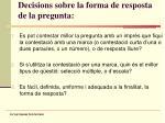 decisions sobre la forma de resposta de la pregunta