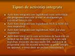 tipuri de activit i integrate