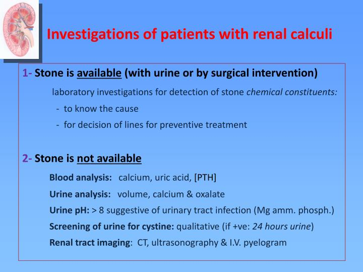 Investigations of patients with renal calculi