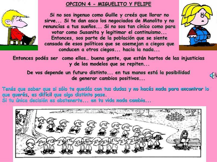 OPCION 4 - MIGUELITO Y FELIPE