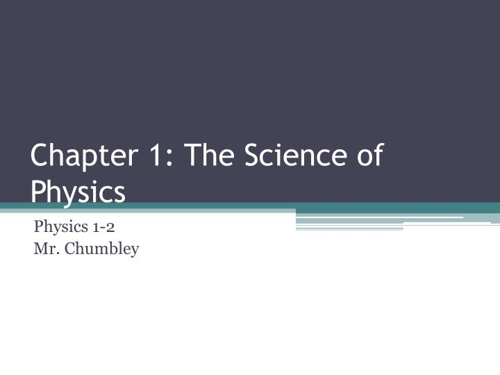 chapter 1 the science of physics n.