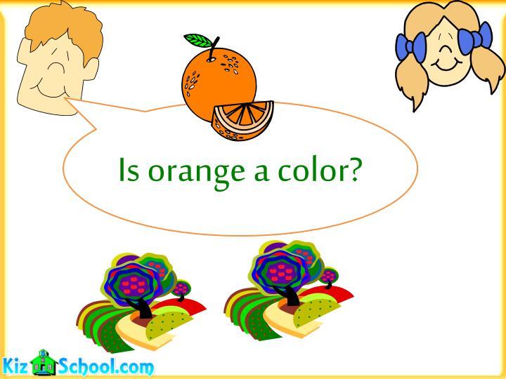 Is orange a color?