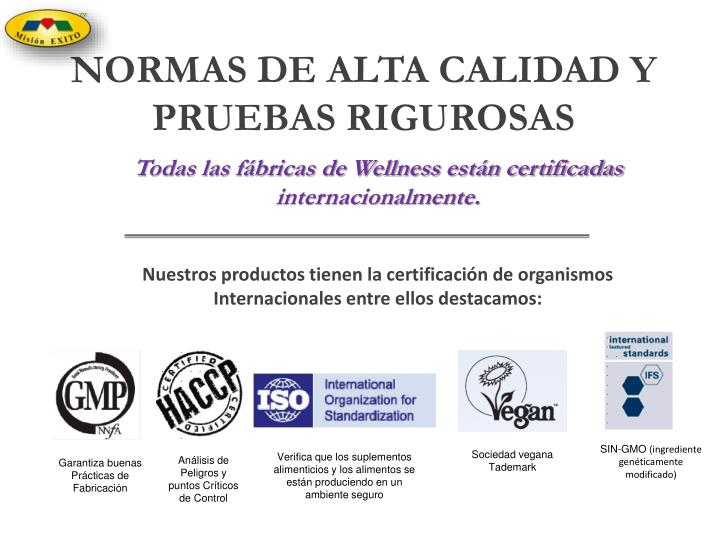 NORMAS DE ALTA CALIDAD Y PRUEBAS RIGUROSAS