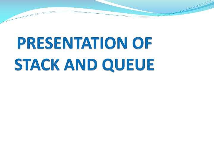 presentation of stack and queue n.