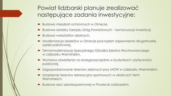 Powiat lidzbarski planuje zrealizować następujące zadania inwestycyjne: