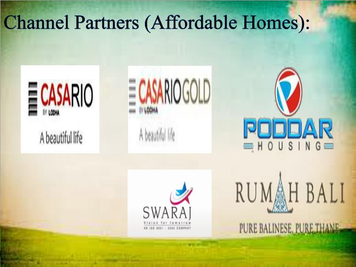 Channel Partners (Affordable Homes):