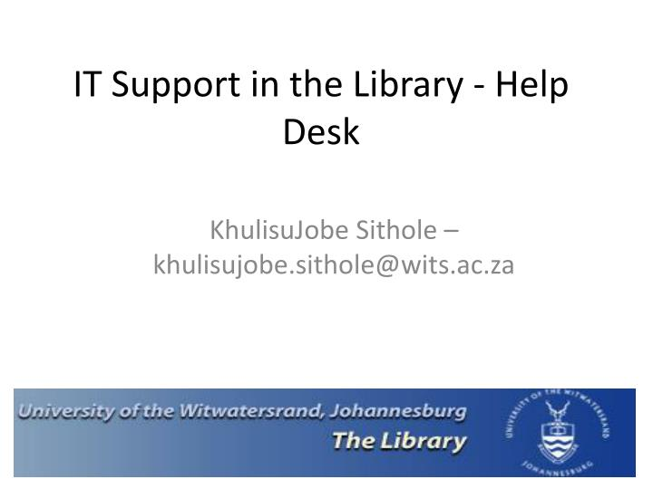 it support in the library help desk n.