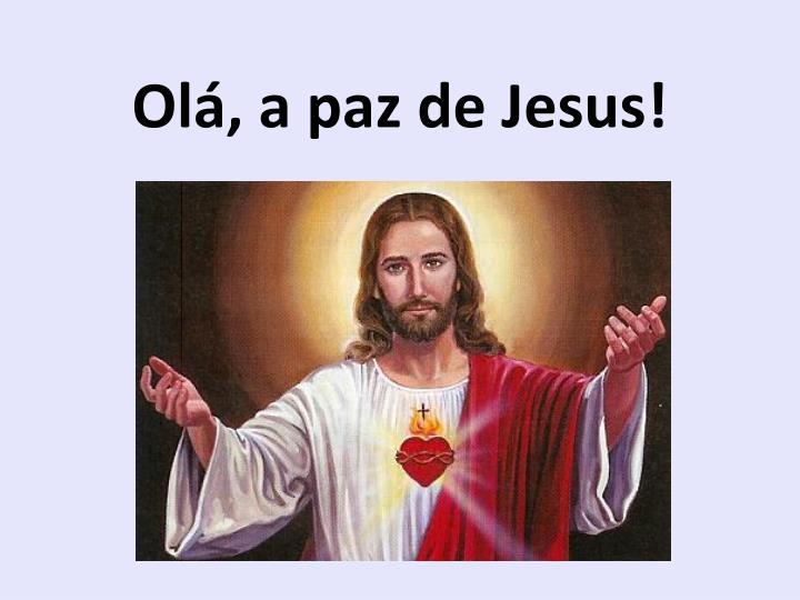 Ol a paz de jesus