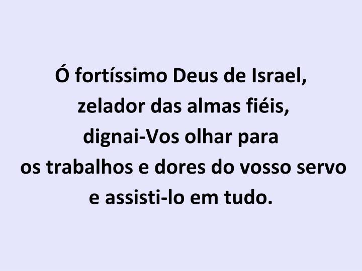 Ó fortíssimo Deus de Israel
