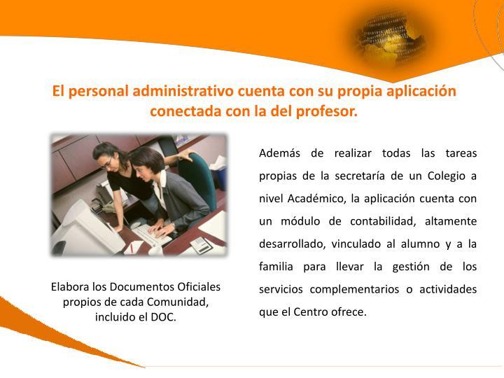 El personal administrativo cuenta con su propia aplicación conectada con la del profesor.