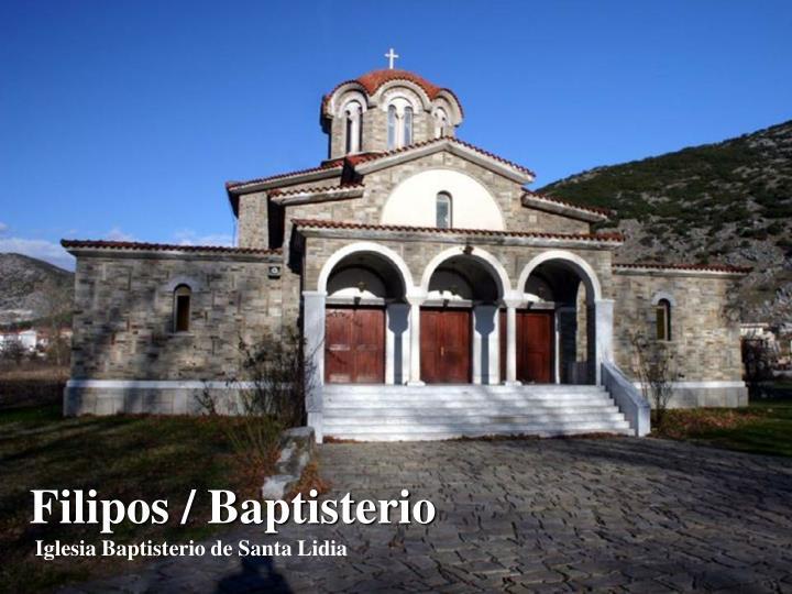 Filipos / Baptisterio