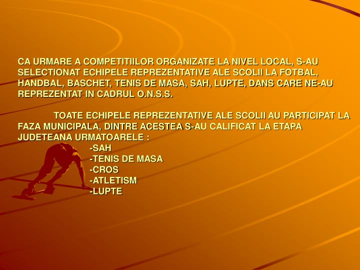 CA URMARE A COMPETITIILOR ORGANIZATE LA NIVEL LOCAL, S-AU SELECTIONAT ECHIPELE REPREZENTATIVE ALE SC...