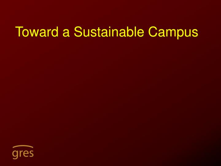 toward a sustainable campus n.