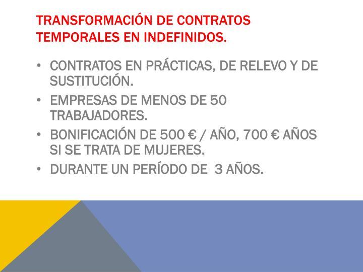 TRANSFORMACIÓN DE CONTRATOS TEMPORALES EN INDEFINIDOS.
