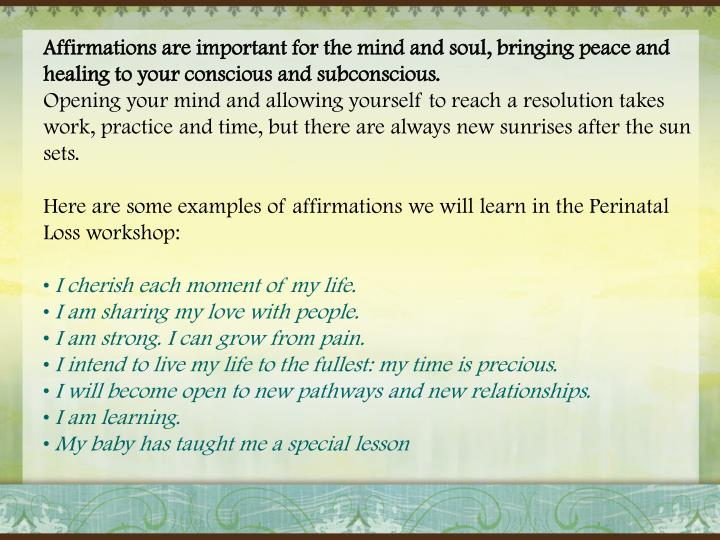 Affirmations are important for the mind and soul, bringing peace and healing to your conscious and subconscious.
