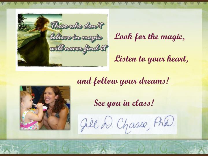 Look for the magic,